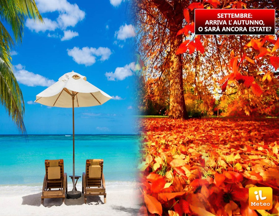 Inizierà l'autunno o continuerà ad essere estate?