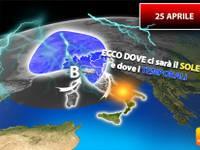 Meteo: 25 APRILE, Italia ancora in BILICO. Ecco DOVE ci sarà il SOLE e DOVE scoppieranno forti TEMPORALI