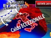 Meteo: ESTATE 2019, CALDO ECCEZIONALE da Giugno a Luglio, ma in Agosto CAMBIO TOTALE. Ecco perché