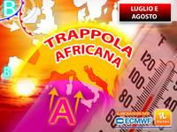 Meteo: LUGLIO e AGOSTO in una TRAPPOLA AFRICANA! L'ULTIMO AGGIORNAMENTO per le VACANZE d'ESTATE lascia senza parole