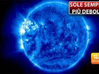 Meteo: il SOLE è sempre più DEBOLE. Vi spieghiamo QUALI sono le VERE CONSEGUENZE e QUANDO i primi effetti