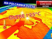 Meteo > TEMPERATURE, verso un CLIMA quasi ESTIVO, oltre i 25°C. Ma poi CAMBIA TUTTO! Ecco QUANDO