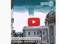 Meteo Cronaca DIRETTA: Cuba, ENORME Tromba Marina Spaventa TUTTI. Il VIDEO