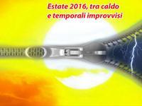 Meteo ITALIA ~ estate 2016, cambio di rotta imminente? Ultimi aggiornamenti [VIDEO]