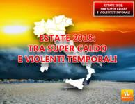 METEO: come sarà l' ESTATE 2018? ... violenti temporali e brevi periodi molti caldi [VIDEO]