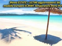Meteo ~ Analisi ECMWF, estate ITALIA con temperature meno ROVENTI secondo il MODELLO EUROPEO