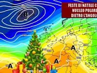 Meteo: FESTE DI NATALE, non solo alta pressione, NUCLEO POLARE dietro l'angolo