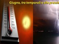 Meteo, GIUGNO, tendenza a LUNGO TERMINE tra temporali e ALTA PRESSIONE