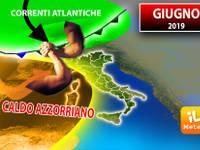 Meteo: GIUGNO 2019, LOTTA DURA tra CALDO AZZORRIANO e CORRENTI ATLANTICHE. Ecco le CONSEGUENZE sull'ITALIA