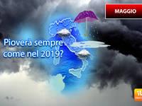 Meteo: a MAGGIO (forse) potremo finalmente USCIRE di CASA, ma pioverà SEMPRE come nel 2019? Ecco le PROIEZIONI