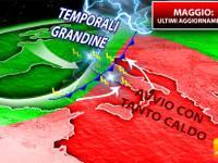 Meteo: MAGGIO, prima parte con CLIMA INFUOCATO, ma poi un FINALE con alto PERICOLO di GRANDINE. Ecco perché