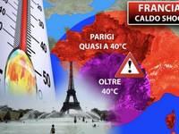 Meteo: i cugini francesi staranno peggio di noi, Caldo Shock, Parigi a quasi 40°C. Conseguenze in Italia