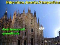 Milano / arrivano i TEMPORALI delle VALCHIRIE, massima ATTENZIONE. Rischio fenomeni INTENSI