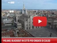 Meteo: MILANO, BLACKOUT in città a causa del TROPPO CALDO. Il VIDEO