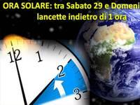 ORA SOLARE: tra Sabato 29 e Domenica 30 lancette indietro di 1 ora
