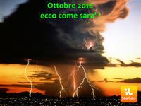 Meteo ITALIA, ultimi IMPORTANTI aggiornamenti per il MESE di OTTOBRE 2016. Anticiclone alla RISCOSSA?