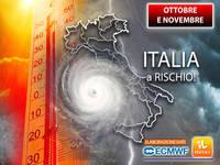 Meteo: OTTOBRE e NOVEMBRE, è CONFERMATO! L'Italia sarà a RISCHIO per 2 motivi. Vi diciamo QUALI