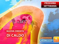 Meteo: PROSSIMA SETTIMANA, già da Lunedì Nuova ONDATA di CALDO fino a 38°C. Ecco le PREVISIONI COMPLETE