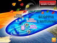 Meteo: PROSSIMA SETTIMANA, scoppierà l'AUTUNNO, ciclone con BORA e NEVE sull'Italia