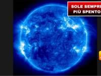 Meteo: SOLE al MINIMO! Ormai ci Siamo, dal 2020 CONSEGUENZE Anche in Italia. Ecco Cosa Dicono gli ESPERTI