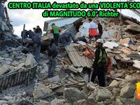 Terremoto - CENTRO ITALIA devastato da una VIOLENTA SCOSSA di MAGNITUDO 6.0° Richter, almeno 247 MORTI [VIDEO]