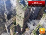 TOKYO: il grattacielo più alto sarà di legno