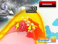 Meteo: WEEKEND, FUGACE COMPARSA dell'ANTICICLONE AFRICANO. Le CONSEGUENZE in ITALIA per SABATO e DOMENICA